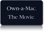 Own a Mac. The movie [videopost]
